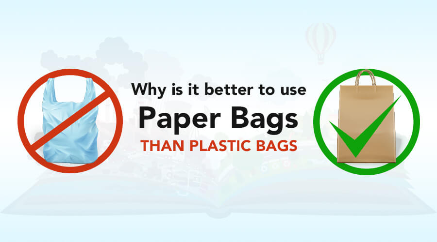 Why Is It Better to Use Paper Bags Than Plastic Bags?