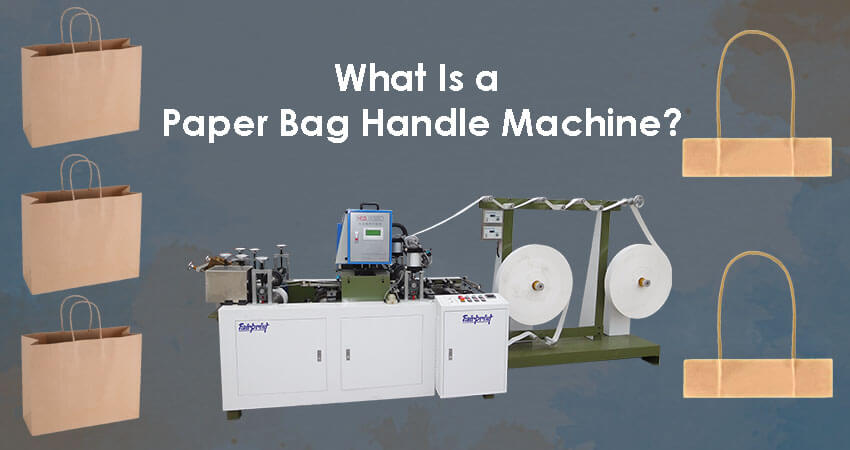 What Is a Paper Handle Making Machine?