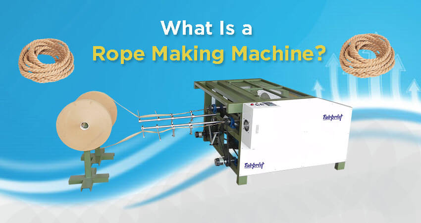 Rope making machine & rope